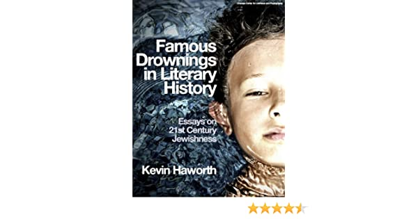com famous drownings in literary history essays on st  com famous drownings in literary history essays on 21st century jewishness ebook kevin haworth kindle store