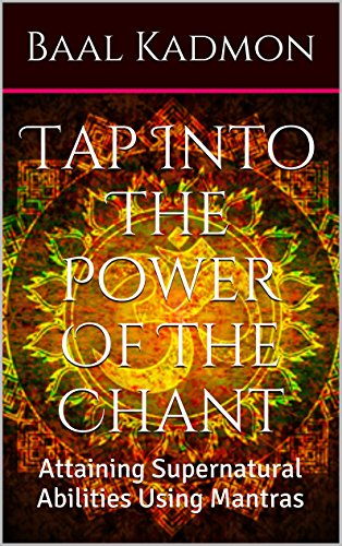 Super Tap (Tap Into The Power Of The Chant: Attaining Supernatural Abilities Using Mantras (Supernatural Attainments Series Book 1))