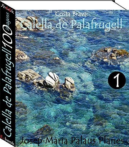 Costa Brava: Calella de Palafrugell (100 imagens) -1-