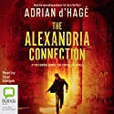 The Alexandria Connection Audiobook by Adrian d'Hagé Narrated by Sean Mangan