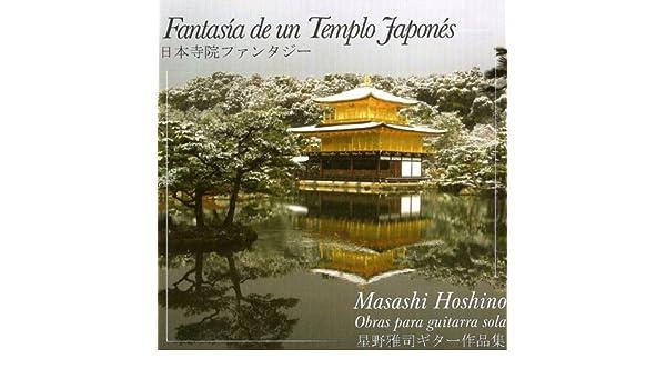 Masashi Hoshino: Fantasía de un Templo Japonés. Obras para Guitarra Sola de Masashi Hoshino en Amazon Music - Amazon.es