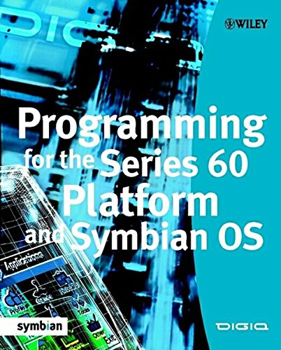 Programming for the Series 60 Platform and Symbian OS (Symbian Press) by Wiley