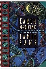 Earth Medicine: Ancestor's Ways of Harmony for Many Moons Capa comum