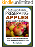 The Prepper's Guide to Preserving Apples When Society Collapses: How to Safely Store Apples for Years When Food is Hard to Find