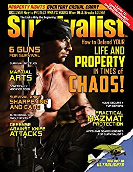 Defend Your Life & Property! [Survivalist Magazine Issue #24] by [Alton, Dr. Joe, Lawrence, Dane, Jones, Jim, Bell, Doug, Green, Leon, Webb, David, Morin, Joshua]