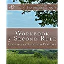 Workbook:  5 Second Rule - Putting the Rule into Practice: Based on the book by Mel Robbins (Life Design Journal Series 11)