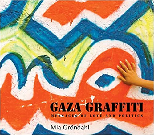 Gaza Graffiti Messages Of Love And Politics St Edition