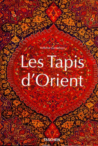 Les Tapis d'Orient by Volkmar Gantzhorn (Hardcover)