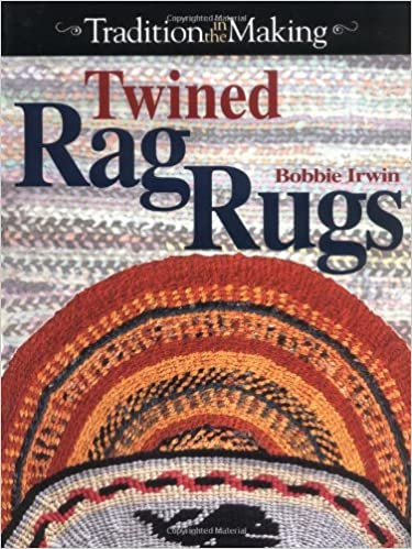 Twined Rag Rugs Bobbie Irwin 9780873418980 Amazon Com Books