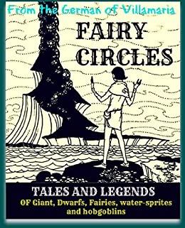 Fairy Circles: Tales and Legends of Giants, Dwarfs, Fairies