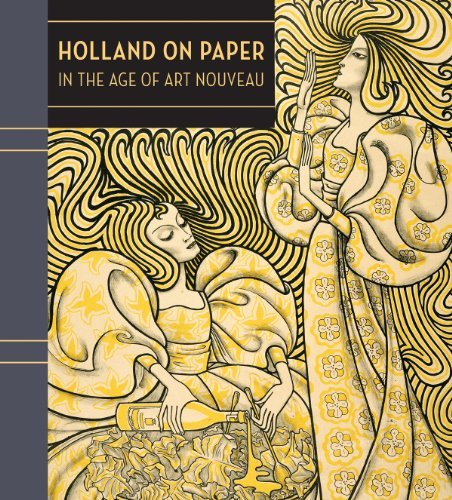 Holland on Paper: In the Age of Art Nouveau by Clifford Ackley (2014-07-31)