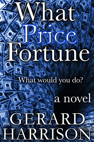 Horror Fiction: What Price Fortune : What Would You Do?