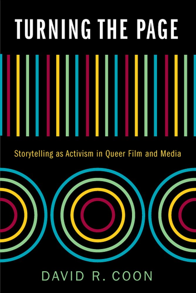 Turning the Page: Storytelling as Activism in Queer Film and Media