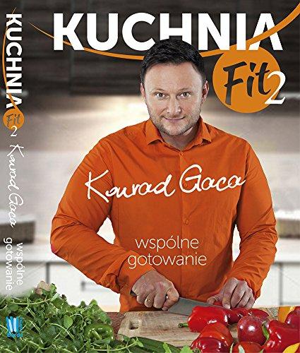 Kuchnia Fit 2 Wspolne Gotowanie Amazon De Konrad Gaca