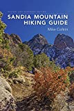 Sandia Mountain Hiking Guide, Revised and Expanded Edition