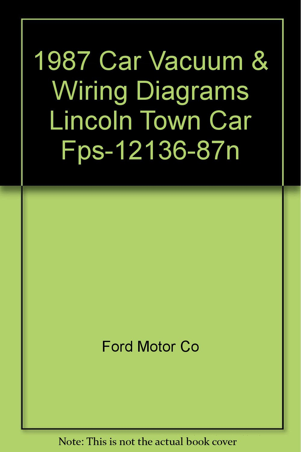 Lincoln Motor Wiring Diagrams 1987 Car Vacuum Town Fps 12136 87n Ford Co Books