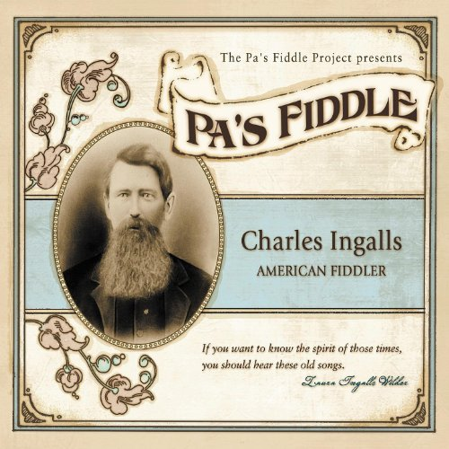 - Pa's Fiddle: Charles Ingalls, American Fiddler