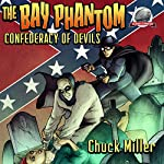 The Bay Phantom: Confederacy of Devils | Chuck Miller