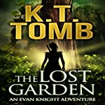 The Lost Garden: An Evan Knight Adventure, Book 1 | K. T. Tomb