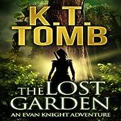 The Lost Garden: An Evan Knight Adventure, Book 1 | K. T. Tomb