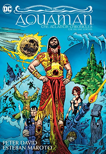 Aquaman: The Atlantis Chronicles Deluxe Edition [Peter David] (Tapa Dura)