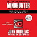 Mindhunter: Inside the FBI's Elite Serial Crime Unit Hörbuch von John E. Douglas, Mark Olshaker Gesprochen von: Richard M. Davidson