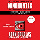 Mindhunter: Inside the FBI's Elite Serial Crime Unit | Livre audio Auteur(s) : John E. Douglas, Mark Olshaker Narrateur(s) : Richard M. Davidson