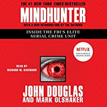Mindhunter: Inside the FBI's Elite Serial Crime Unit Audiobook by John E. Douglas, Mark Olshaker Narrated by Richard M. Davidson