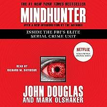 Mindhunter: Inside the FBI's Elite Serial Crime Unit Audiobook by John E. Douglas, Mark Olshaker Narrated by Richard M. Davidson
