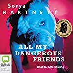 All My Dangerous Friends | Sonya Hartnett