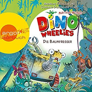 Die Baumfresser (Dino Wheelies 3) Hörbuch