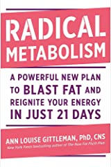 Radical Metabolism: A Powerful New Plan to Blast Fat and Reignite Your Energy in Just 21 Days Hardcover