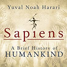 Sapiens: A Brief History of Humankind Audiobook by Yuval Noah Harari Narrated by Derek Perkins