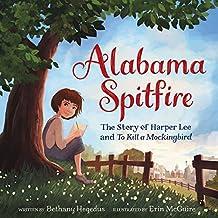 Alabama Spitfire: The Story of Harper Lee and To Kill a Mockingbird