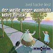 Der weiße Neger Wumbaba kehrt zurück | Axel Hacke