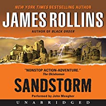 Sandstorm : A Sigma Force Novel, Book 1 Audiobook by James Rollins Narrated by John Meagher