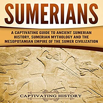 Amazon com: Sumerians: A Captivating Guide to Ancient