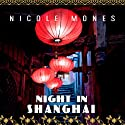 Night in Shanghai Audiobook by Nicole Mones Narrated by Emily Woo Zeller