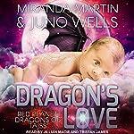 Dragon's Love: Red Planet Dragons of Tajss Series, Book 3 | Juno Wells,Miranda Martin