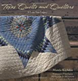 Texas Quilts and Quilters, Marcia Kaylakie and Janice Whittington, 0896726061