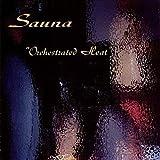 Sauna - Orchestrated Heat / Eyes Wide Shut - MyMan Recordings - MYM1004