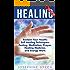 Healing: Reclaim Your Health: Self Healing Techniques: Fasting, Meditation, Prayer, Healing Medicine, and Energy Work (Channeling, Shamanism, Chakra Healing, ... Qigong Healing, Ayahuasca Book 1)