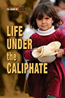 Life Under The Caliphate (Crimes Of