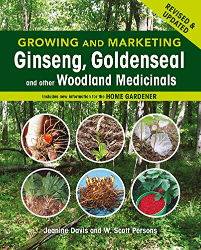 (Growing and Marketing Ginseng, Goldenseal and other Woodland Medicinals: 2nd Edition)