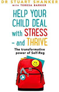 and You Self-Reg Break the Stress Cycle and Successfully Engage with Life How to Help Your Child
