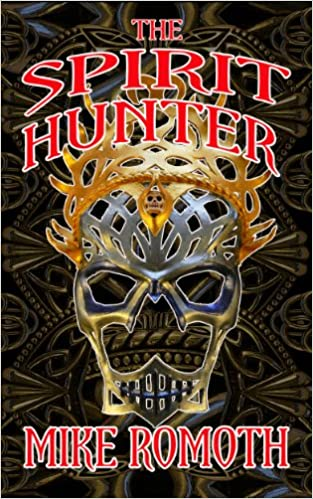 Online-Downloads von Büchern The Spirit Hunter (The Silver Huntress Book 1) by Mike Romoth PDF RTF