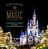 Download Capturing the Magic: A Photographic Journey Through the Walt Disney World Parks by Holly Wiencek (2015-08-02) in PDF ePUB Free Online
