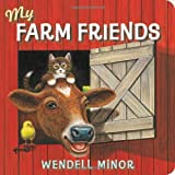 My Farm Friends, Wendell Minor, 0399257993