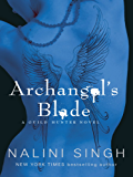 Archangel's Blade: Book 4 (Guild Hunter Series)