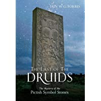 The Last of the Druids: The Mystery of the Pictish Symbol Stones